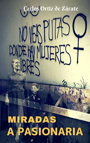 MIRADAS A PASIONARIA por Carlos Ortiz de Zárate