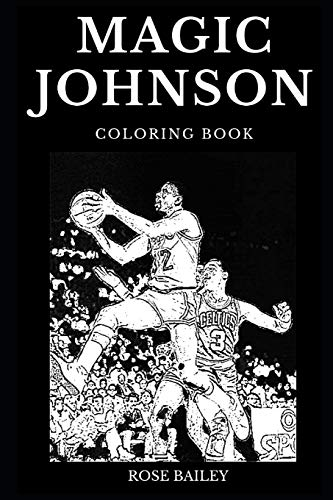 Magic Johnson Coloring Book: Famous LA Lakers Basketball Player and Legendary Sportsman, Iconic Businessman and Entrepreneur Inspired Adult Coloring Book (Magic Johnson Books, Band 0) -