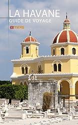 La Havane Guide de Voyage