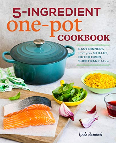5-Ingredient One Pot Cookbook: Easy Dinners from Your Skillet, Dutch Oven, Sheet Pan & More (English Edition)
