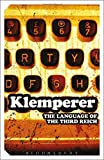 Language of the Third Reich: LTI: Lingua Tertii Imperii by Victor Klemperer (2006-07-01) - Victor Klemperer;