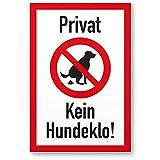 Privat - Kein Hundeklo/Keine Hundetoilette - Kunststoff Schild Hunde kacken verboten - Verbotsschild/Hundeverbotsschild, Verbot Hundeklo/Hundekot / Hundehaufen/Hundekacke
