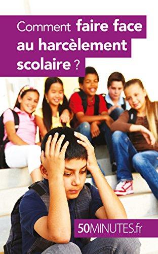 Comment faire face au harcèlement scolaire ? (Famille t. 5)