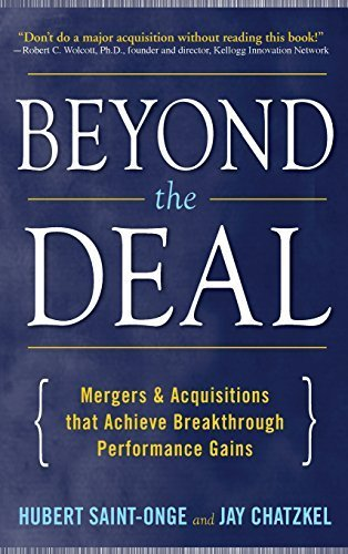 Beyond the Deal: A Revolutionary Framework for Successful Mergers & Acquisitions That Achieve Breakthrough Performance Gains: A Revolutionary ... That Achieve Breakthrough Performance Gains by Saint-Onge (2008-11-01)