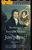 Beethovens Einzige Geliebte: Josephine! (2. Aufl.)