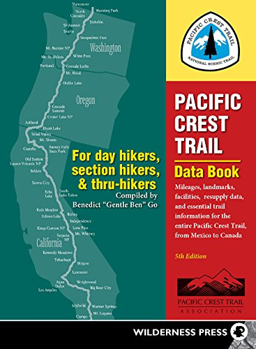 Preisvergleich Produktbild Pacific Crest Trail Data Book: Mileages,  Landmarks,  Facilities,  Resupply Data,  and Essential Trail Information for the Entire Pacific Crest Trail,  from Mexico to Canada