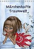 Märchenhafte Traumwelt (Tischkalender 2019 DIN A5 hoch): Ein Monatskalender mit dreidimensionalen märchenhaften sowie puppenhaften Mädchenfiguren die ... (Monatskalender, 14 Seiten ) (CALVENDO Kunst)