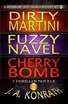 Jack Daniels Series - Three Thriller Novels (Dirty Martini #4, Fuzzy Navel #5, Cherry Bomb #6) (English Edition)