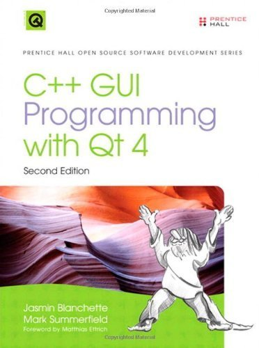 C++ GUI Programming with Qt 4 (2nd Edition) (Prentice Hall Open Source Software Development Series) by Blanchette, Jasmin, Summerfield, Mark (2008) Hardcover