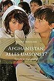 Afghanistan, alles umsonst?: Einsatz in Afghanistan (EDITION R.G. FISCHER / EDITION R.G. FISCHER)