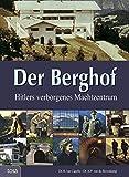 Der Berghof: Hitlers verborgenes Machtzentrum - H van Capelle