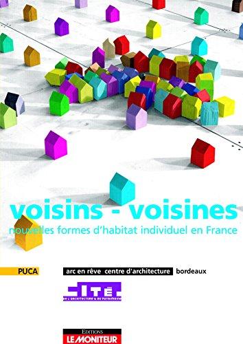 voisins - voisines: Nouvelles formes d'habitat individuel en France par arc en rêve centre d'architecture bordeauxCité de l'architecture et du patrimoine / IfaPlan Urbanism