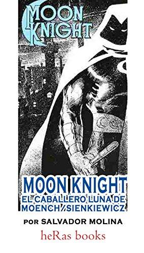 MOON KNIGHT: El caballero Luna de Moench/Sienkiewicz (y otros): un estudio por Salvador molina