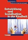 Kursthemen Erziehungswissenschaft - Allgemeine Ausgabe: Heft 3 - Entwicklung und Sozialisation in der Kindheit: Schülerbuch