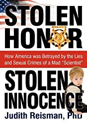 Stolen Honor Stolen Innocence: How America was Betrayed by the Lies and Sexual Crimes of a Mad