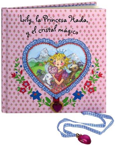 Lily, la Princesa Hada, y el cristal mágico (Castellano - A Partir De 3 Años - Personajes - Lily, La Princesa Hada)