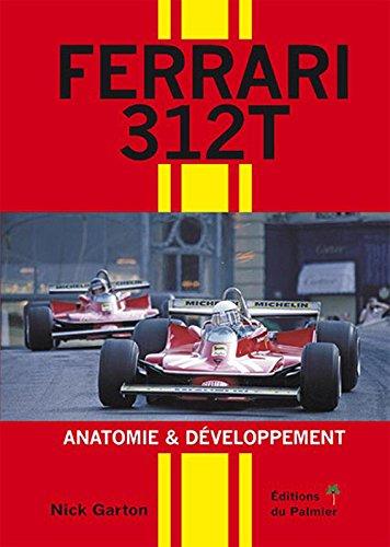 Ferrari 312T Anatomie et développement