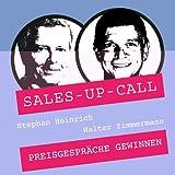 Preisgespräche gewinnen: Sales-up-Call