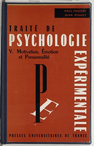 Trait de psychologie exprimentale (5): Motivation, motion et personnalit