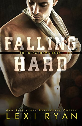 Falling Hard (The Blackhawk Boys Book 4)