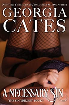 A Necessary Sin (The Sin Trilogy Book 1) by [Cates, Georgia]