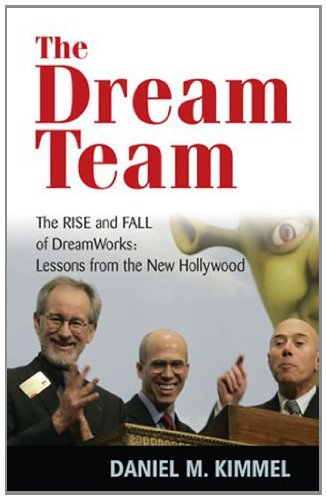 the-dream-team-the-rise-and-fall-of-dreamworks-lessons-from-the-new-hollywood