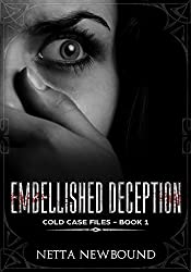 Embellished Deception: A gripping psychological suspense (The Crime Files Book 1)
