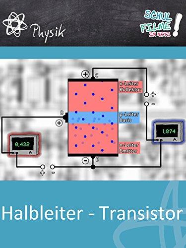 Halbleiter - Transistor - Schulfilm Physik