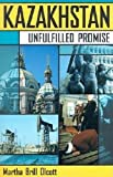 Kazakhstan: Unfulfilled Promise?