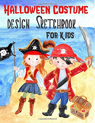 Halloween Costume Design Sketchbook For Kids: With Girl And Boy Fashion Figure Templates (Halloween Activities For Kids, Band 4)