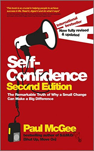 self-confidence-the-remarkable-truth-of-why-a-small-change-can-make-a-big-difference