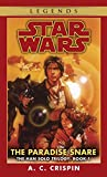 Han Solo Tril#1: Paradise Snare: The Paradise Snare Book 1 (Star Wars)