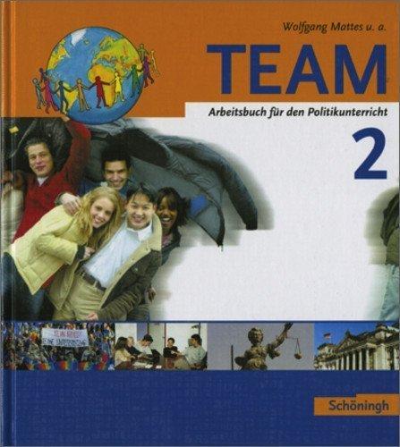 TEAM. Politikbücher für die Sekundarstufe 1 - Bisherige Ausgabe: TEAM - Arbeitsbücher für den...