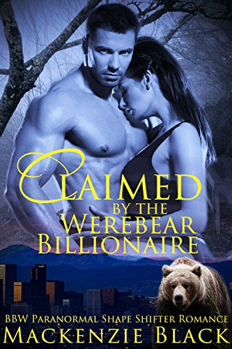 free kindle book Claimed by the Werebear Billionaire: A BBW Bear Shifter Paranormal Romance (Rocky Mountain Shifters Book 1)