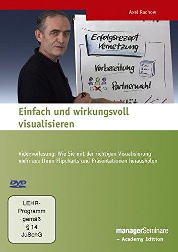 DVD - Einfach und wirkungsvoll visualisieren. Videovorlesung: Wie Sie mit der richtigen Visualisierung mehr aus Ihren Flipcharts und Präsentationen herausholen