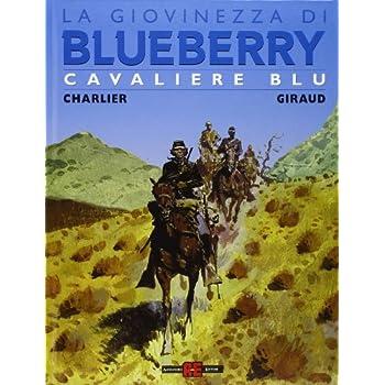 Cavaliere Blu. La Giovinezza Di Blueberry
