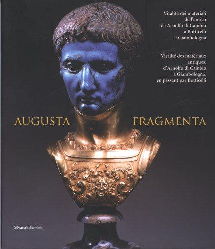 Augusta fragmenta : Vitalité des matériaux antiques, d'Arnolfo di Cambio à Giambologna, en passant par Botticelli, édition bilingue français-italien par  Mario Scalini