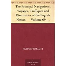 The Principal Navigations, Voyages, Traffiques and Discoveries of the English Nation Volume 09 Asia, Part II (English Edition)