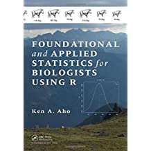 Foundational and Applied Statistics for Biologists Using R