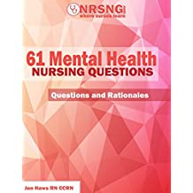 61 Mental Health Nursing Questions (Practice Questions and Rationales) (English Edition)