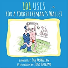 101 Uses for a Yorkshireman's Wallet: 3