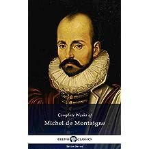 Delphi Complete Works of Michel de Montaigne (Illustrated) (Delphi Series Seven Book 18) (English Edition)