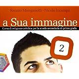 A sua immagine. Con espansione online. Per la Scuola media: 2