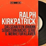Das Schaffen Johann Sebastian Bachs: Serie G. Werke für Klavier (Stereo Version)