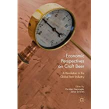 Economic Perspectives on Craft Beer: A Revolution in the Global Beer Industry