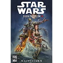 Star Wars Sonderband 72: Dawn of the Jedi I - Machtsturm (Star Wars - SB Dawn of the Jedi 1)