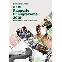 XXVI Rapporto Immigrazione 2016. Nuove generazioni a confronto