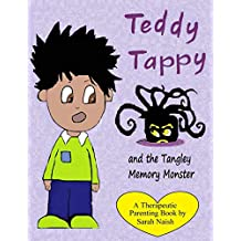 Teddy Tappy and the Tangley Memory Monster: A story to help children who have difficult memories