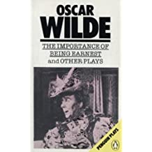 The Importance of Being Earnest and Other PlaysLady Windermere's Fan, Salome, A Woman of No Importance, An Ideal Husband, The Importance of Being Earnest by Oscar Wilde (1986-09-25)