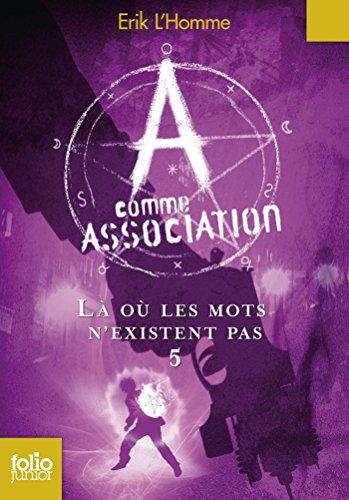 A comme Association (Tome 5) - Là où l...